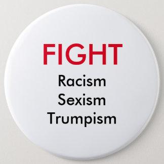 Bóton Redondo 15.24cm Botão de Trumpism do sexismo do racismo da luta