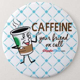 Bóton Redondo 15.24cm Cafeína, seu amigo na chamada