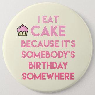 Bóton Redondo 15.24cm Eu como o bolo! Citações engraçadas