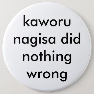 Bóton Redondo 15.24cm o nagisa do kaworu não fez nada botão errado