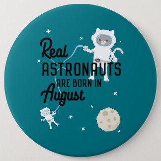 Bóton Redondo 15.24cm Os astronautas são em agosto Ztw1w nascidos