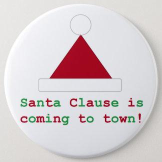 Bóton Redondo 15.24cm Papai Noel está vindo ao botão da cidade