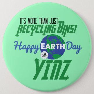 Bóton Redondo 15.24cm Pin mega do botão de Yinz do Dia da Terra feliz -