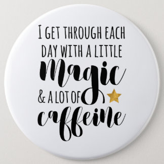 Bóton Redondo 15.24cm Pouca mágica & muita cafeína