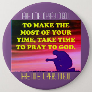 Bóton Redondo 15.24cm Tome o tempo Pray ao deus!