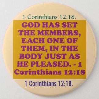 Bóton Redondo 15.24cm Verso da bíblia de 1 12:18 dos Corinthians.