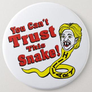 Bóton Redondo 15.24cm Você não pode confiar este cobra Hillary