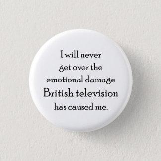 Bóton Redondo 2.54cm A televisão britânica danificou-me emocionalmente