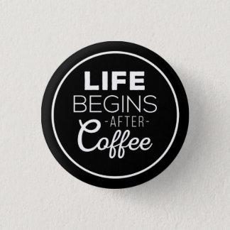 Bóton Redondo 2.54cm A vida começa após o café