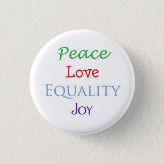 Bóton Redondo 2.54cm Alegria da igualdade do amor da paz