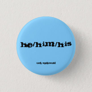 Bóton Redondo 2.54cm Botão do pronome de He/Him/His