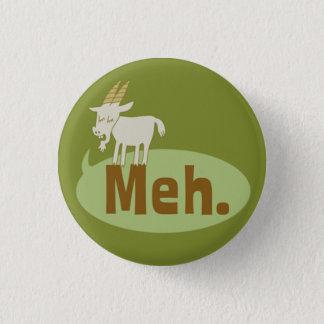 Bóton Redondo 2.54cm Botão engraçado de Pinback do dom de Meh (disse a