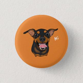 Bóton Redondo 2.54cm Botão feliz de Pinback do cão do Pinscher diminuto