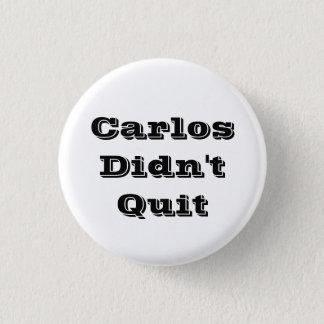 Bóton Redondo 2.54cm Carlos não parou o botão
