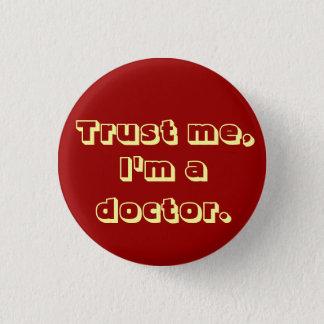 Bóton Redondo 2.54cm Confie-me, mim são um doutor