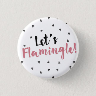 Bóton Redondo 2.54cm Deixe-nos Flamingle! Botão