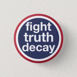 Bóton Redondo 2.54cm Deterioração da verdade da luta