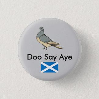 Bóton Redondo 2.54cm Doo diz Aye o pombo Pinback de Scotland