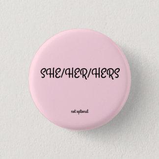 Bóton Redondo 2.54cm Ela/ela/dela botão do pronome
