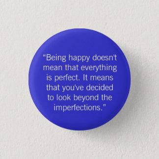"""Bóton Redondo 2.54cm """"Estar feliz não significa essa véspera… -"""