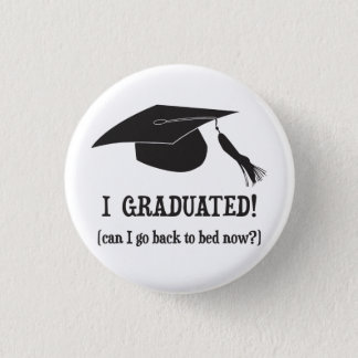 Bóton Redondo 2.54cm Eu graduei-me!  Posso eu ir para trás colocar