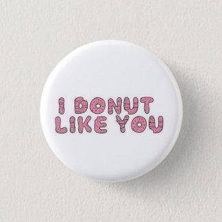 Bóton Redondo 2.54cm Eu rosquinha gosto de você