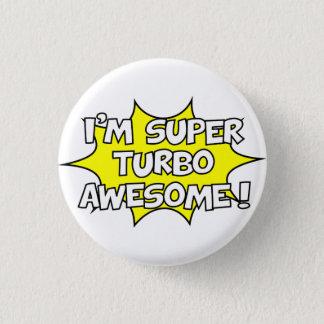 Bóton Redondo 2.54cm Eu sou turbo super impressionante!