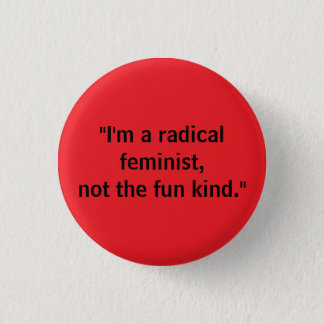 Bóton Redondo 2.54cm Feminista radical, não tipo do divertimento