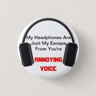 Bóton Redondo 2.54cm Fones de ouvido irritantes da voz