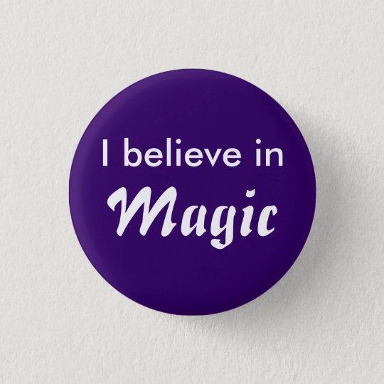 Bóton Redondo 2.54cm I believe in Magic