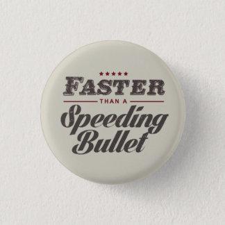 Bóton Redondo 2.54cm Mais rapidamente do que um botão de pressa da bala