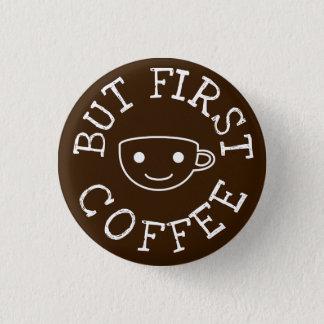 Bóton Redondo 2.54cm Mas primeiro café