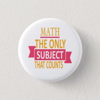 Bóton Redondo 2.54cm Matemática. O único assunto que conta. Piada da