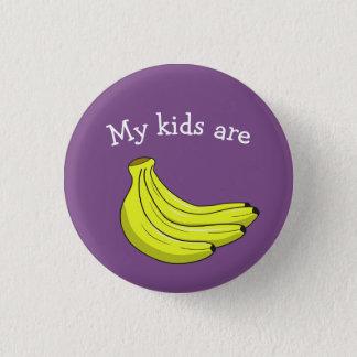 Bóton Redondo 2.54cm Meus miúdos são Pin das bananas