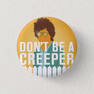 Bóton Redondo 2.54cm Não seja um Creeper