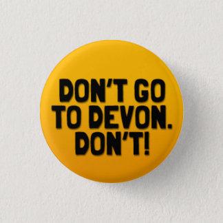 Bóton Redondo 2.54cm Não vá a Devon: Um crachá Cornish de Soundboard