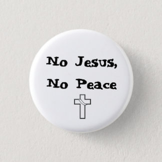Bóton Redondo 2.54cm Nenhum Jesus, nenhum botão da paz