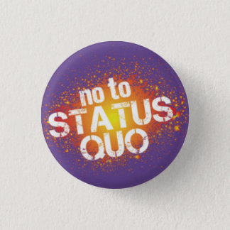 Bóton Redondo 2.54cm No to status quo