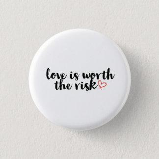 Bóton Redondo 2.54cm O amor vale o botão do risco