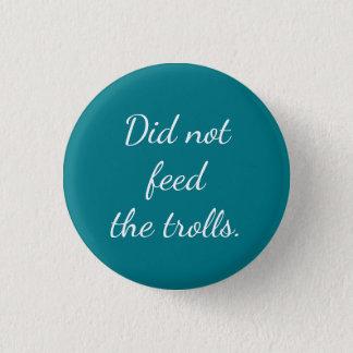 Bóton Redondo 2.54cm O botão do prêmio da vida - não alimentou os troll