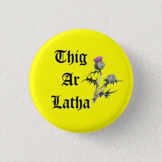Bóton Redondo 2.54cm O cardo gaélico de Thig AR Latha nosso dia virá