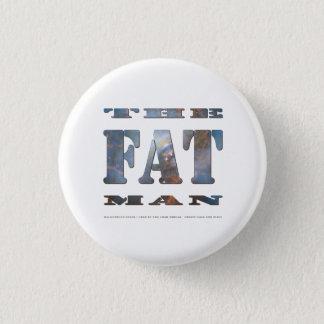 Bóton Redondo 2.54cm O crachá gordo do homem