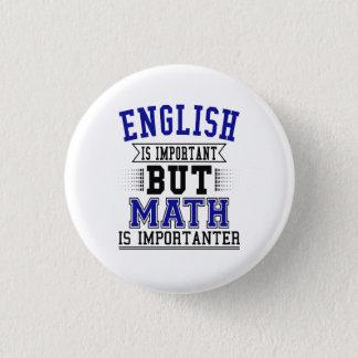 Bóton Redondo 2.54cm O inglês é importante mas a matemática é chalaça