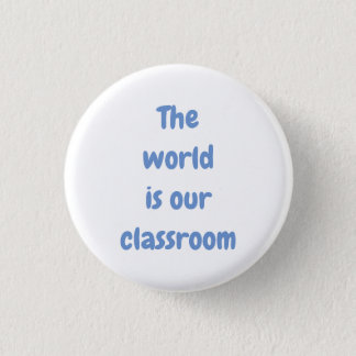 Bóton Redondo 2.54cm O mundo é nosso pino da sala de aula
