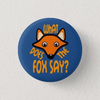 Bóton Redondo 2.54cm O que faz o Fox para dizer