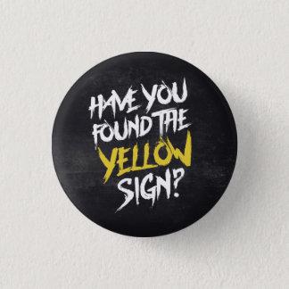 Bóton Redondo 2.54cm O rei Amarelo Ter Você encontrou o sinal amarelo