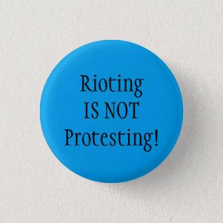 Bóton Redondo 2.54cm O tumulto não está protestando!