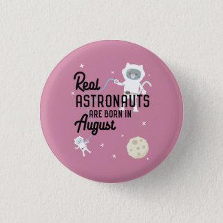Bóton Redondo 2.54cm Os astronautas são em agosto Ztw1w nascidos