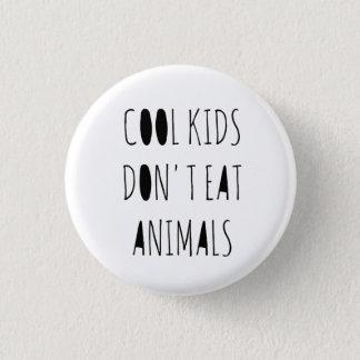 Bóton Redondo 2.54cm Os miúdos legal não comem o Pin dos animais