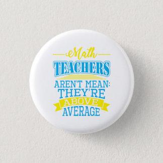 Bóton Redondo 2.54cm Os professores de matemática não são médios, eles